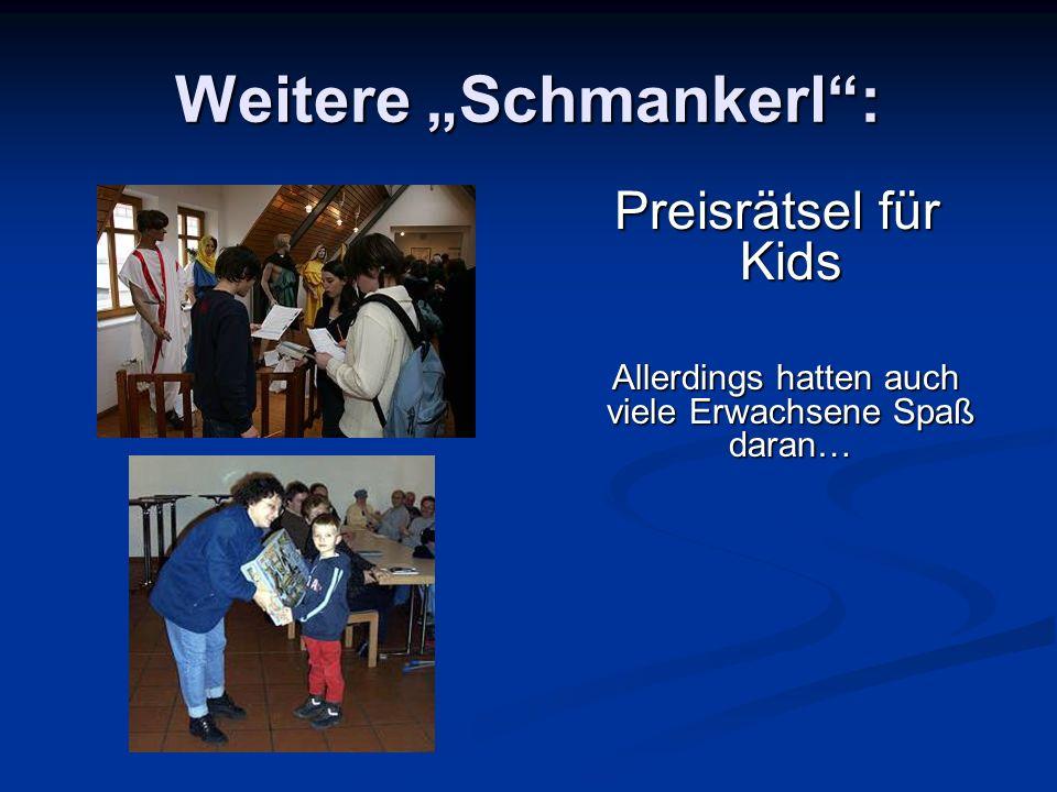"""Weitere """"Schmankerl : Preisrätsel für Kids Allerdings hatten auch viele Erwachsene Spaß daran…"""