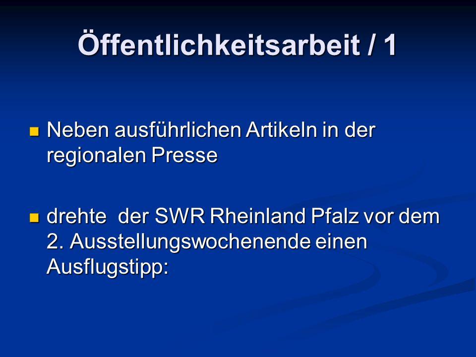 Öffentlichkeitsarbeit / 1 Neben ausführlichen Artikeln in der regionalen Presse Neben ausführlichen Artikeln in der regionalen Presse drehte der SWR Rheinland Pfalz vor dem 2.