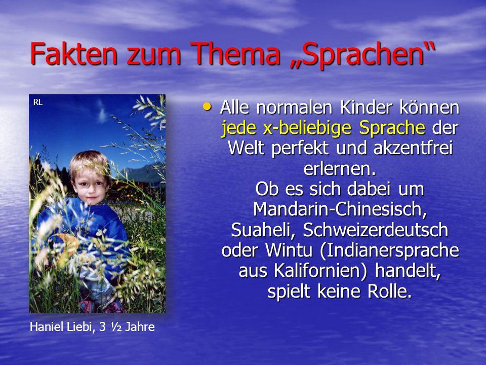 """Fakten zum Thema """"Sprachen Alle normalen Kinder können jede x-beliebige Sprache der Welt perfekt und akzentfrei erlernen."""