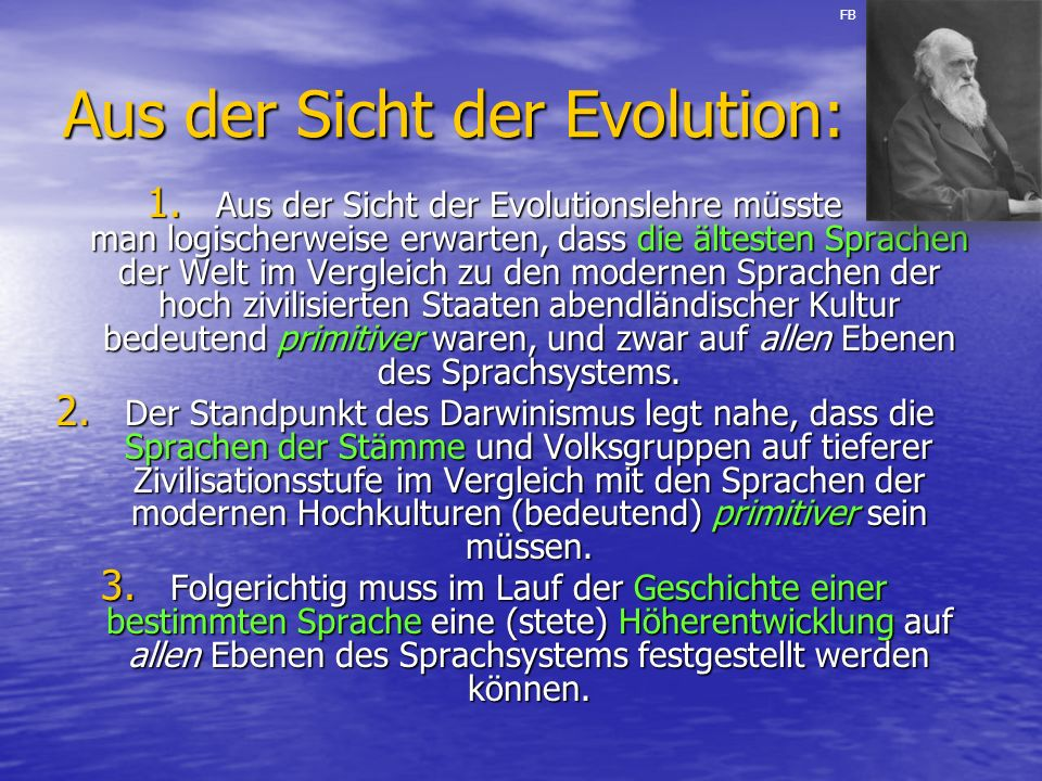 Aus der Sicht der Evolution: 1.
