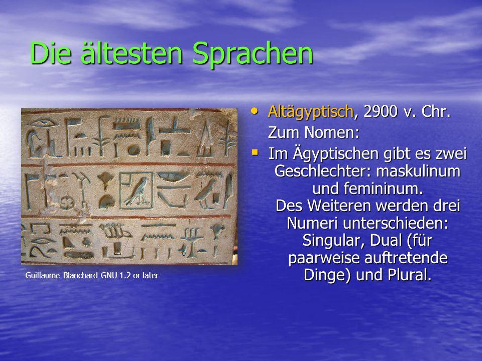 Die ältesten Sprachen Altägyptisch, 2900 v.Chr. Altägyptisch, 2900 v.