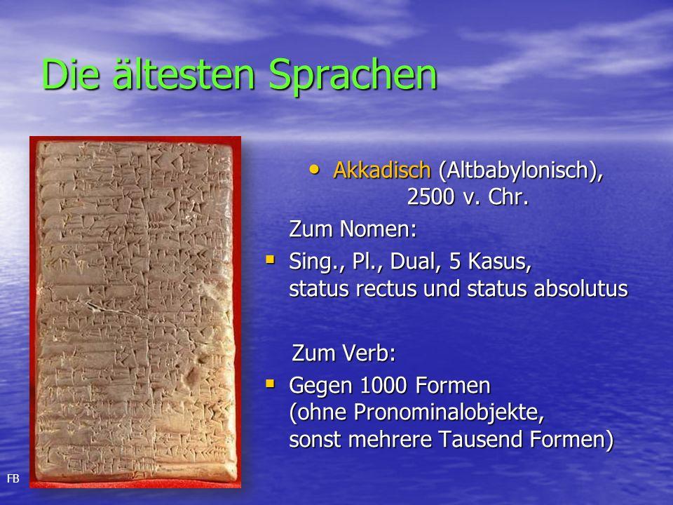 Die ältesten Sprachen Akkadisch (Altbabylonisch), 2500 v.