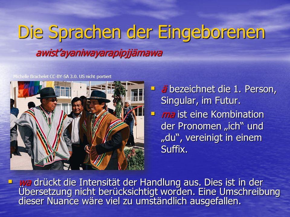 Die Sprachen der Eingeborenen  ä bezeichnet die 1.