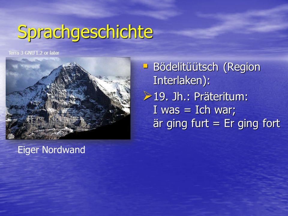 Sprachgeschichte  Bödelitüütsch (Region Interlaken):  19.
