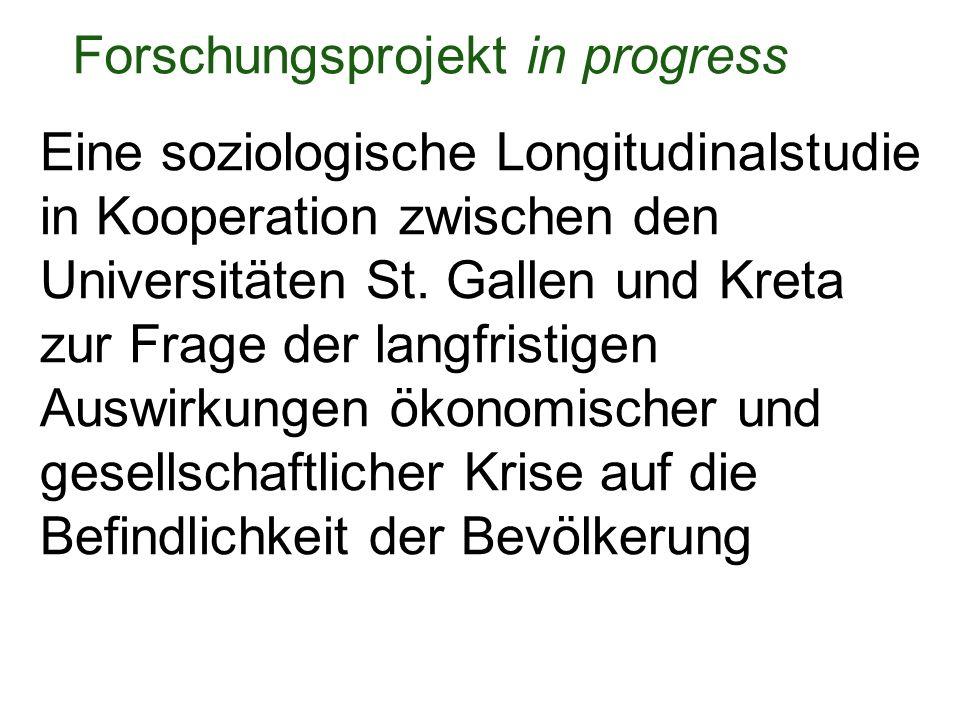 Forschungsprojekt in progress Eine soziologische Longitudinalstudie in Kooperation zwischen den Universitäten St. Gallen und Kreta zur Frage der langf