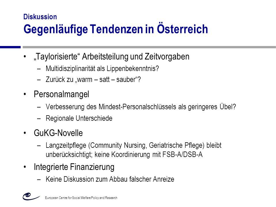 """Diskussion Gegenläufige Tendenzen in Österreich """"Taylorisierte"""" Arbeitsteilung und Zeitvorgaben –Multidisziplinarität als Lippenbekenntnis? –Zurück zu"""