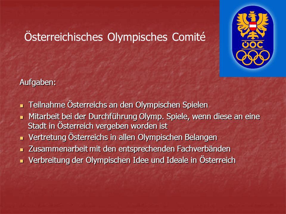 Aufgaben: Teilnahme Österreichs an den Olympischen Spielen Teilnahme Österreichs an den Olympischen Spielen Mitarbeit bei der Durchführung Olymp.