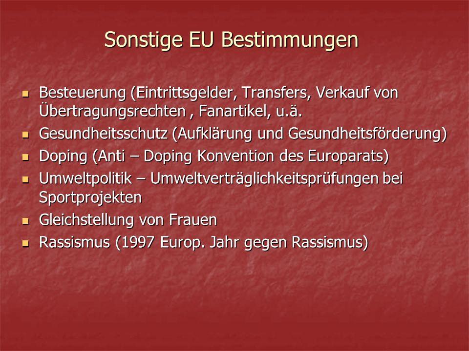 Sonstige EU Bestimmungen Besteuerung (Eintrittsgelder, Transfers, Verkauf von Übertragungsrechten, Fanartikel, u.ä.