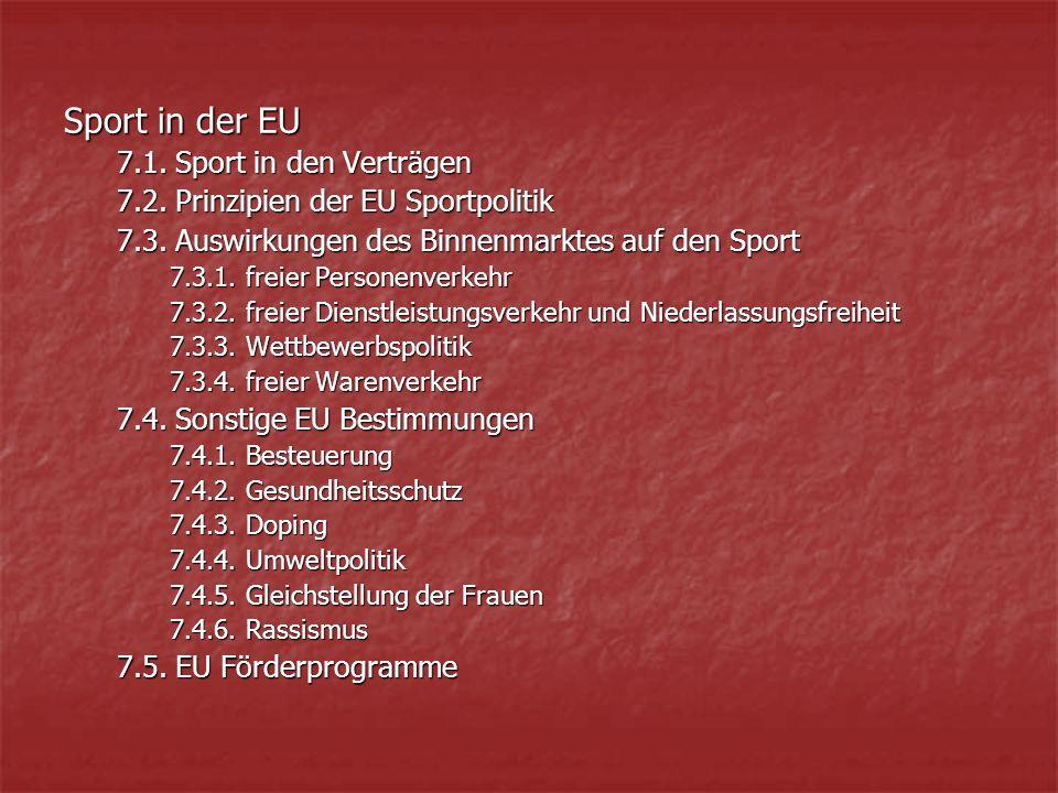 Sport in der EU 7.1. Sport in den Verträgen 7.2. Prinzipien der EU Sportpolitik 7.3.