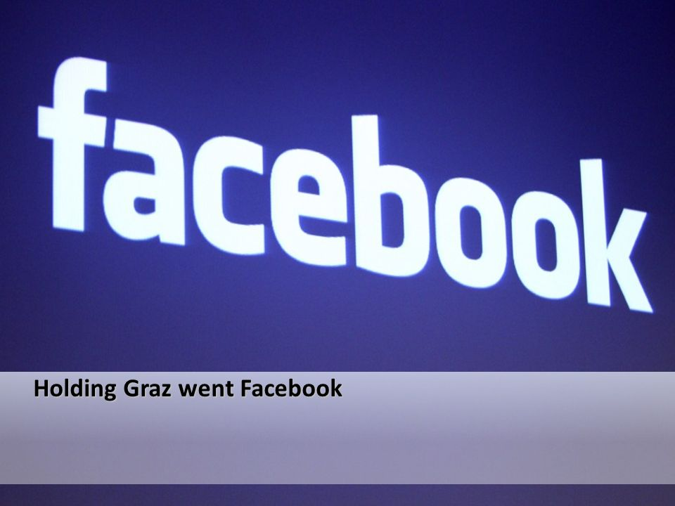 Holding Graz went Facebook Holding Graz went Facebook