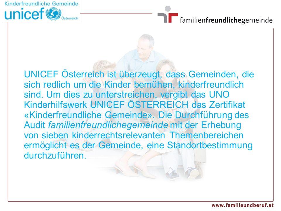 UNICEF Österreich ist überzeugt, dass Gemeinden, die sich redlich um die Kinder bemühen, kinderfreundlich sind. Um dies zu unterstreichen, vergibt das