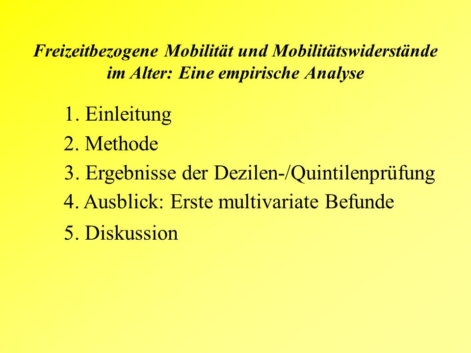 Freizeitbezogene Mobilität und Mobilitätswiderstände im Alter: Eine empirische Analyse 1.