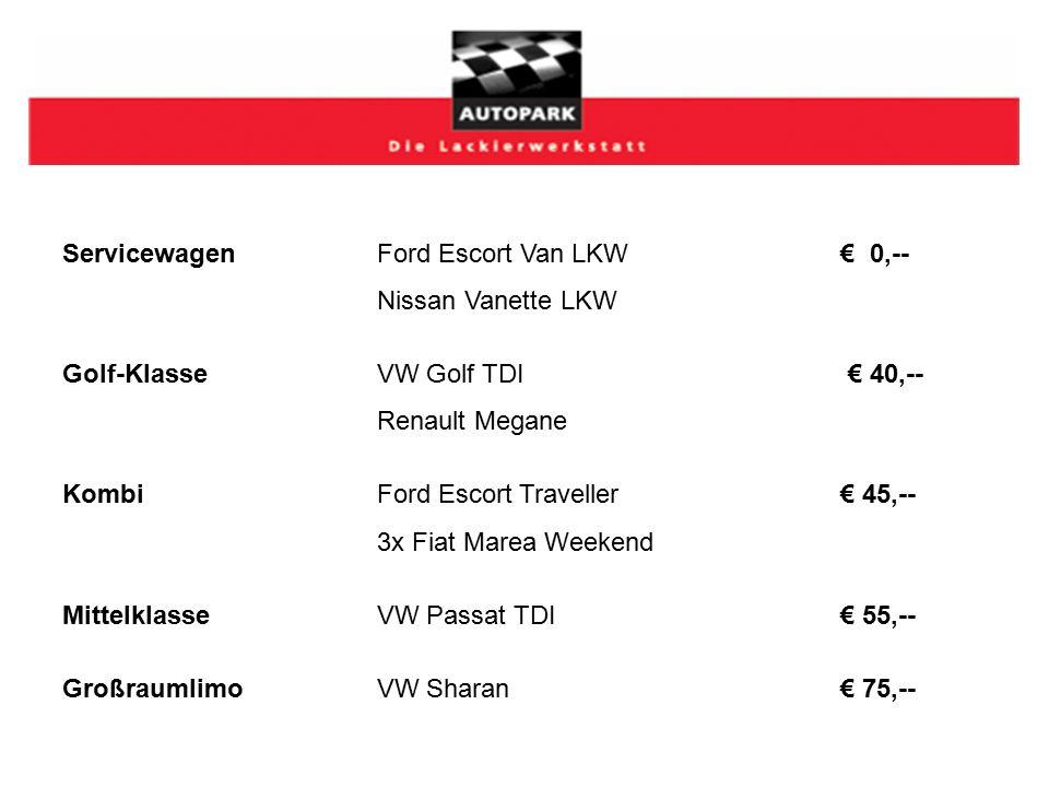 ServicewagenFord Escort Van LKW € 0,-- Nissan Vanette LKW Golf-KlasseVW Golf TDI € 40,-- Renault Megane KombiFord Escort Traveller € 45,-- 3x Fiat Marea Weekend MittelklasseVW Passat TDI € 55,-- GroßraumlimoVW Sharan € 75,--