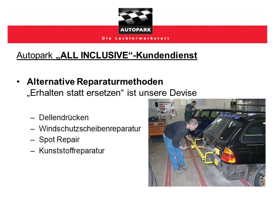 """Autopark """"ALL INCLUSIVE -Kundendienst Alternative Reparaturmethoden """"Erhalten statt ersetzen ist unsere Devise –Dellendrücken –Windschutzscheibenreparatur –Spot Repair –Kunststoffreparatur"""