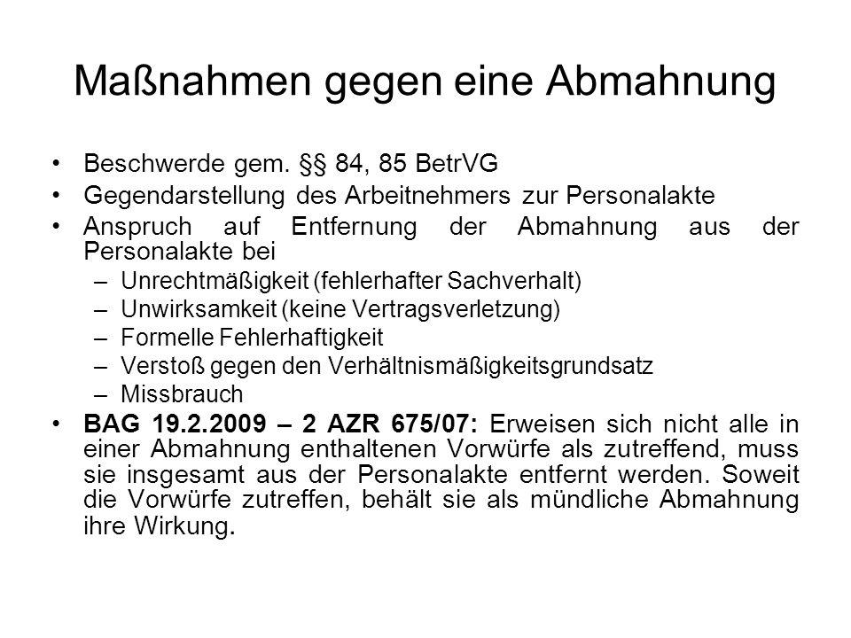 Maßnahmen gegen eine Abmahnung Beschwerde gem. §§ 84, 85 BetrVG Gegendarstellung des Arbeitnehmers zur Personalakte Anspruch auf Entfernung der Abmahn