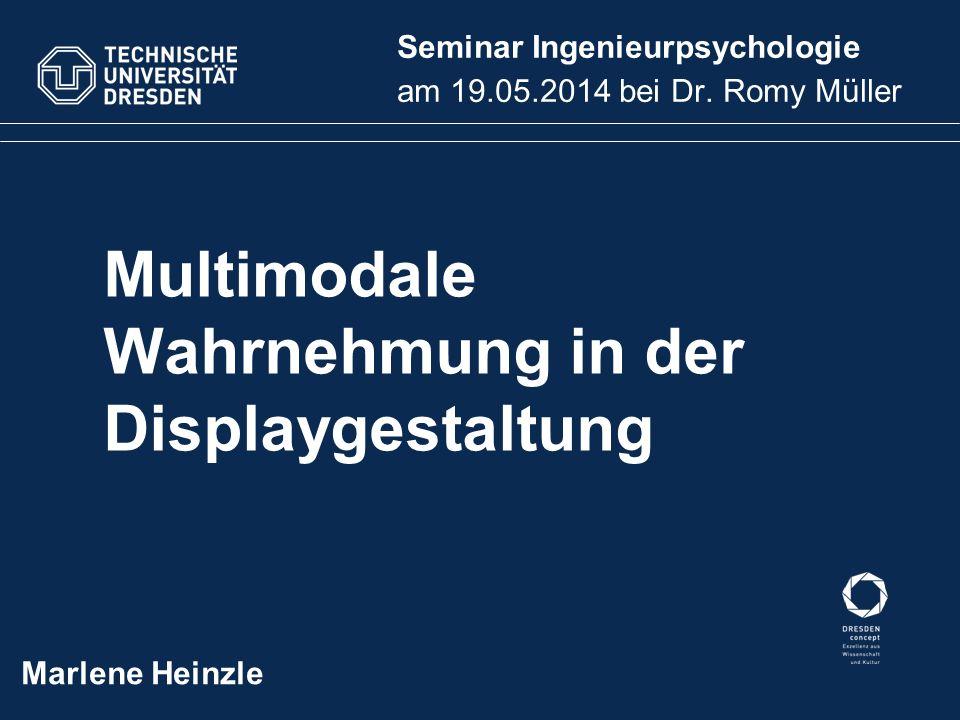 Multimodale Wahrnehmung in der Displaygestaltung Seminar Ingenieurpsychologie am 19.05.2014 bei Dr.