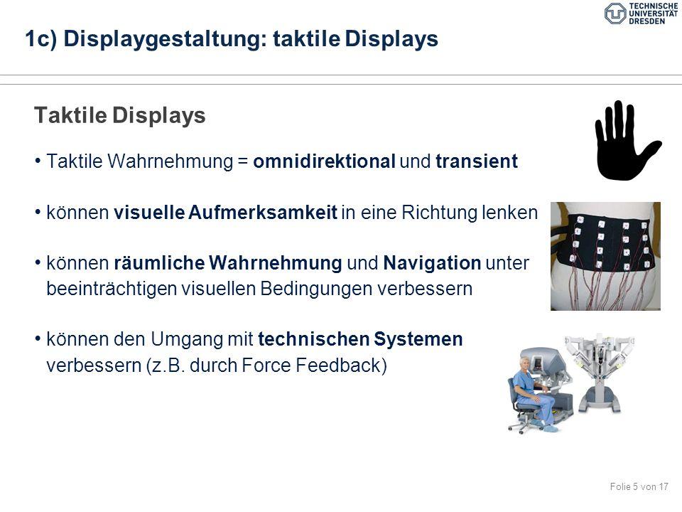Folie 6 von 17 Bsp.: Operationsroboter 1c) Displaygestaltung: taktile Displays