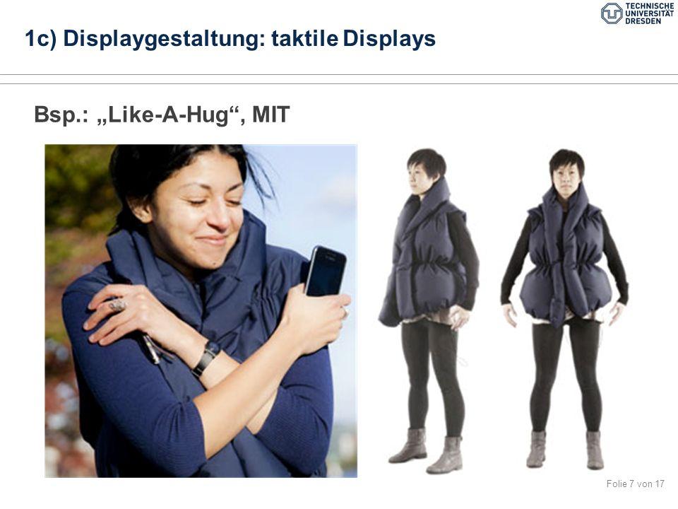 "Folie 7 von 17 Bsp.: ""Like-A-Hug , MIT 1c) Displaygestaltung: taktile Displays"