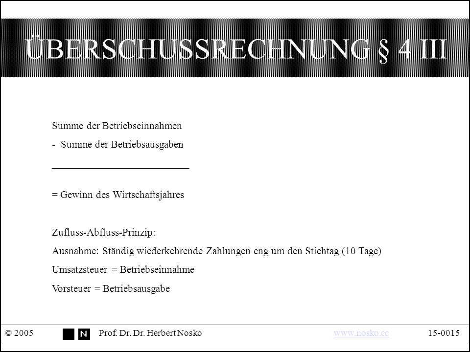 ÜBERSCHUSSRECHNUNG § 4 III © 2005Prof. Dr. Dr.
