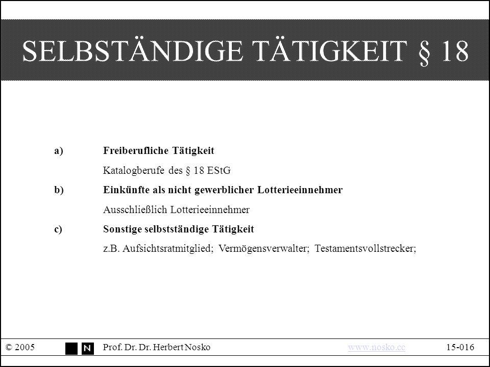 SELBSTÄNDIGE TÄTIGKEIT § 18 © 2005Prof.Dr. Dr.