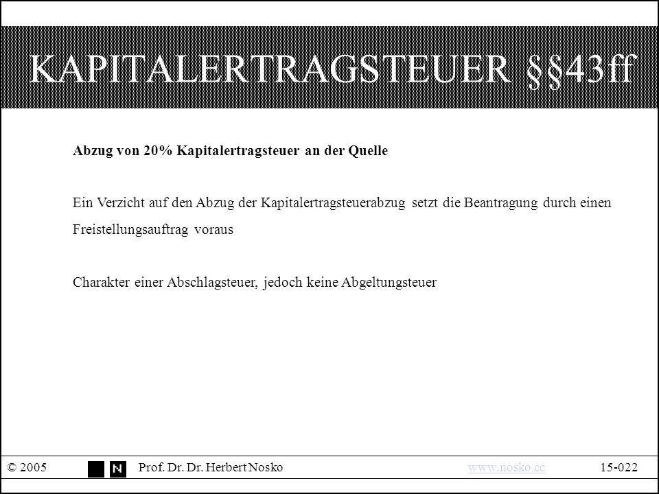 KAPITALERTRAGSTEUER §§43ff © 2005Prof. Dr. Dr.