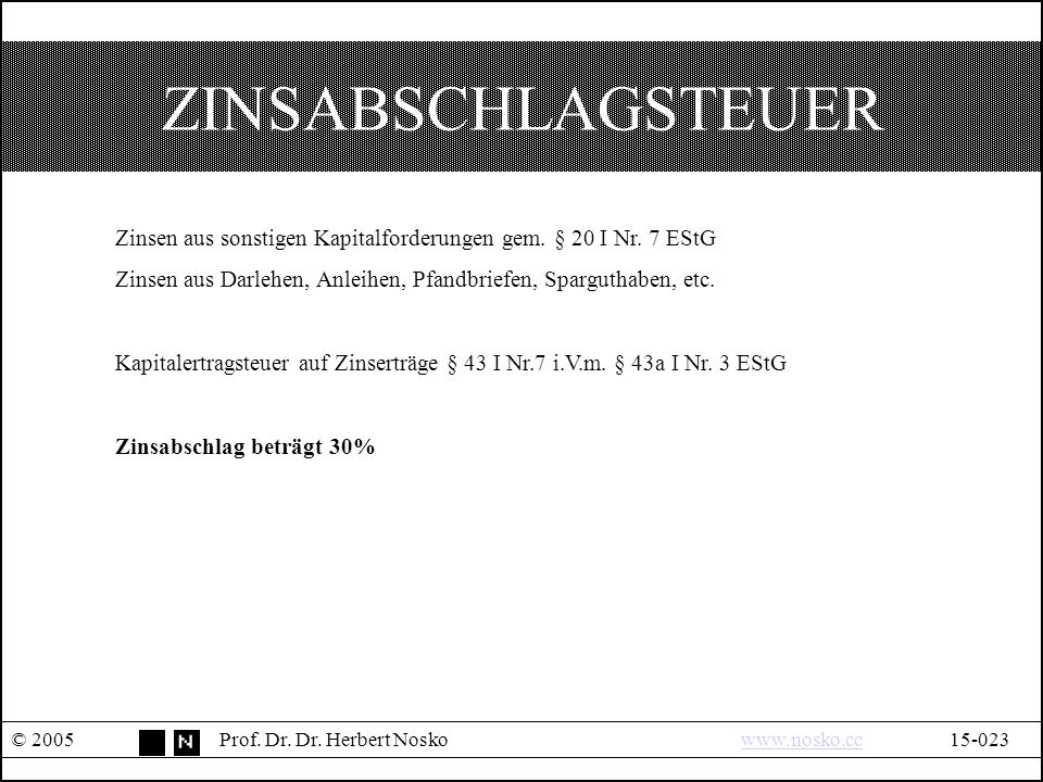 ZINSABSCHLAGSTEUER © 2005Prof. Dr. Dr.