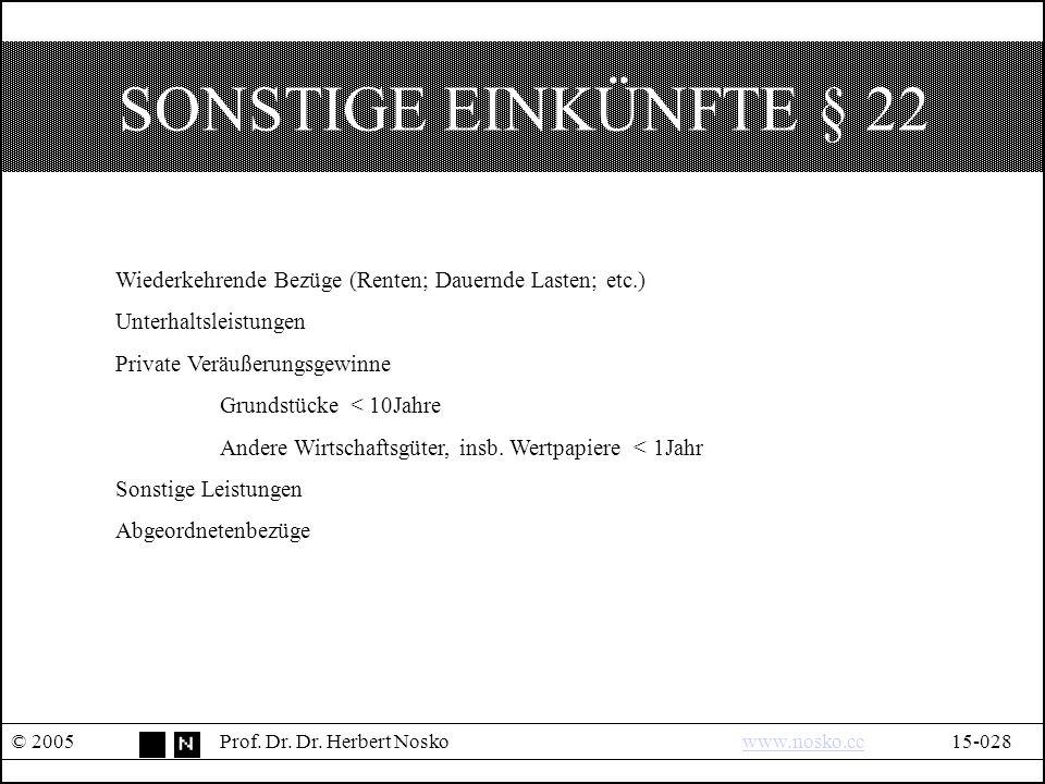 SONSTIGE EINKÜNFTE § 22 © 2005Prof. Dr. Dr.