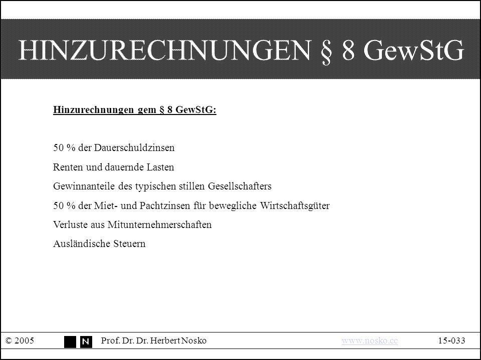 HINZURECHNUNGEN § 8 GewStG © 2005Prof. Dr. Dr.