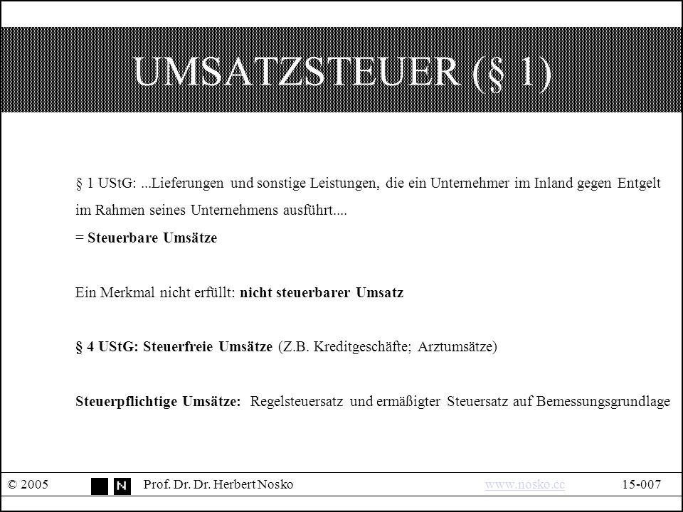 UMSATZSTEUER (§ 1) © 2005Prof. Dr. Dr.