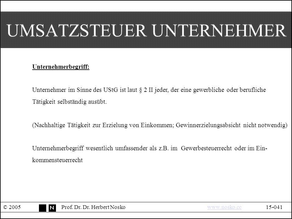 UMSATZSTEUER UNTERNEHMER © 2005Prof. Dr. Dr.