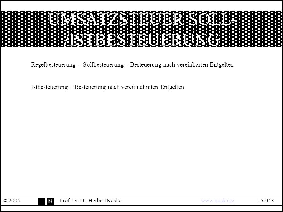 UMSATZSTEUER SOLL- /ISTBESTEUERUNG © 2005Prof. Dr.