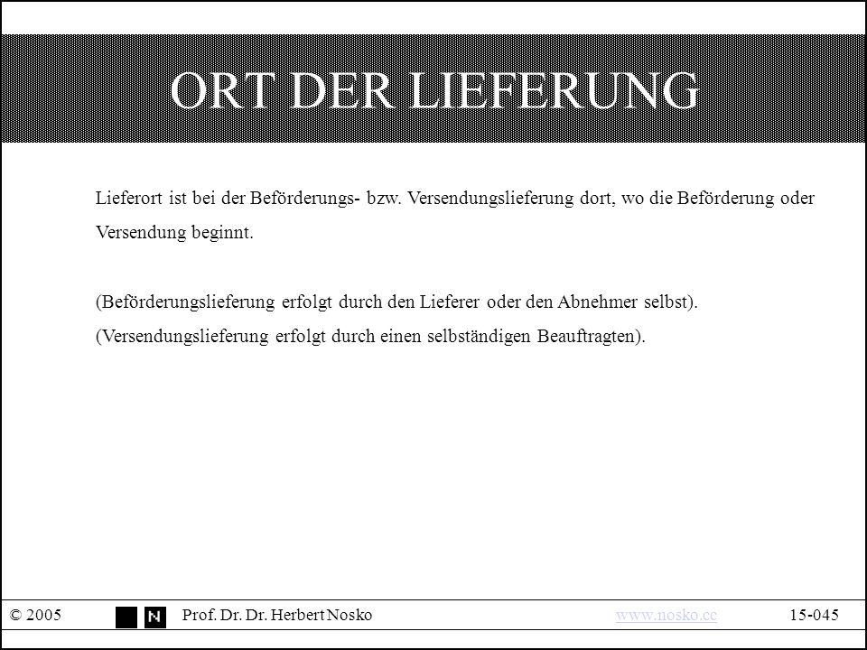 ORT DER LIEFERUNG © 2005Prof.Dr. Dr.