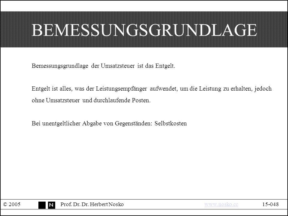 BEMESSUNGSGRUNDLAGE © 2005Prof. Dr. Dr.