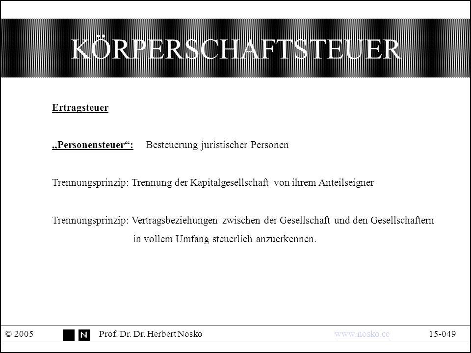 KÖRPERSCHAFTSTEUER © 2005Prof. Dr. Dr.