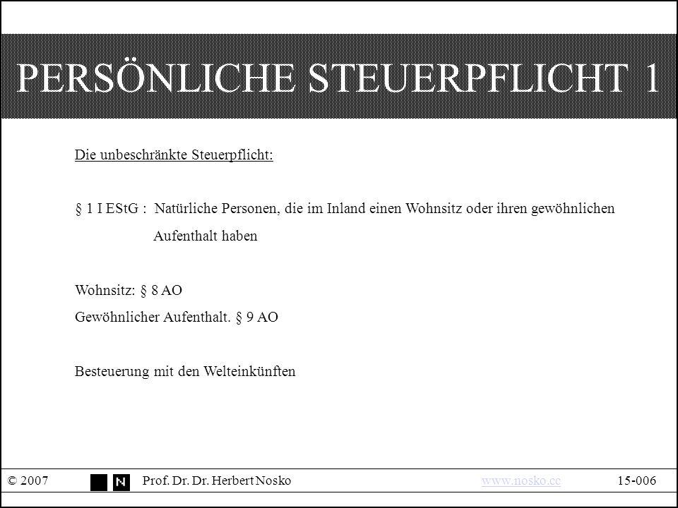 PERSÖNLICHE STEUERPFLICHT 1 © 2007Prof. Dr. Dr.
