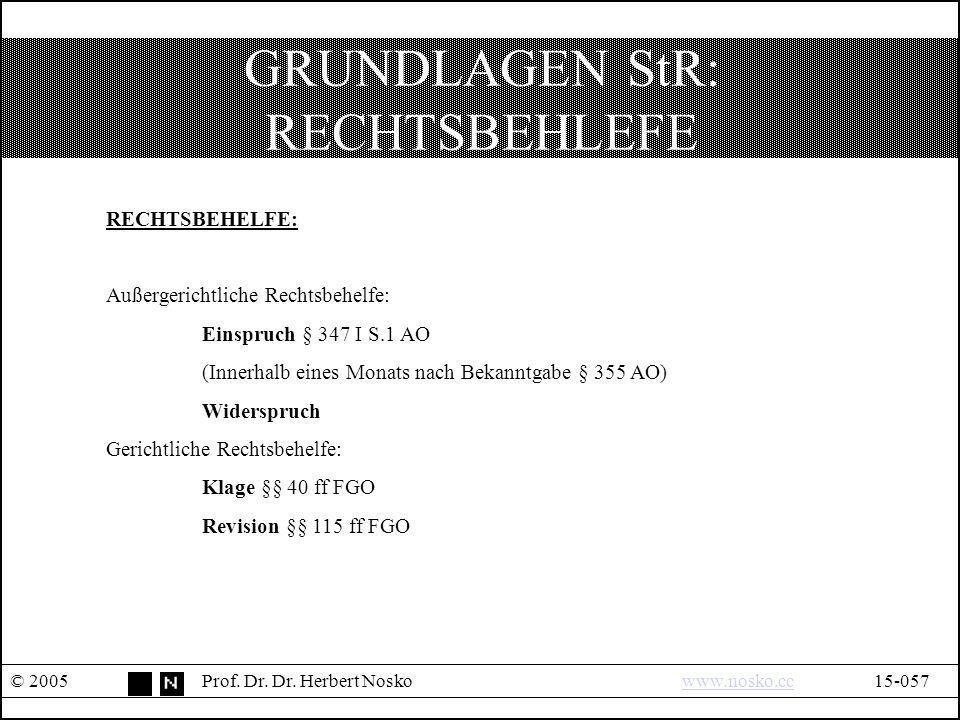 GRUNDLAGEN StR: RECHTSBEHLEFE © 2005Prof.Dr. Dr.
