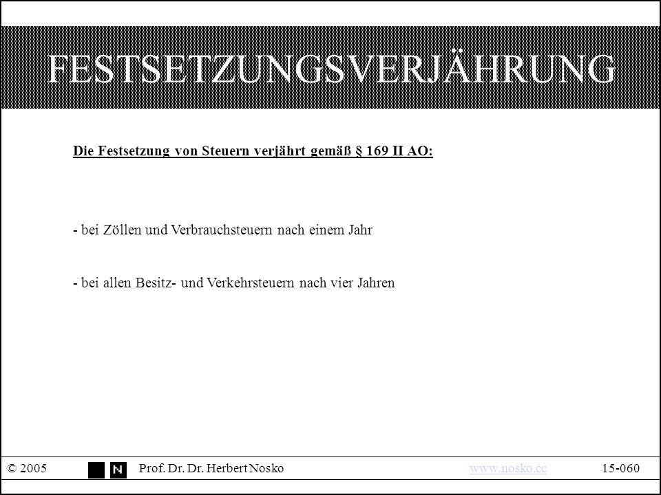 FESTSETZUNGSVERJÄHRUNG © 2005Prof.Dr. Dr.