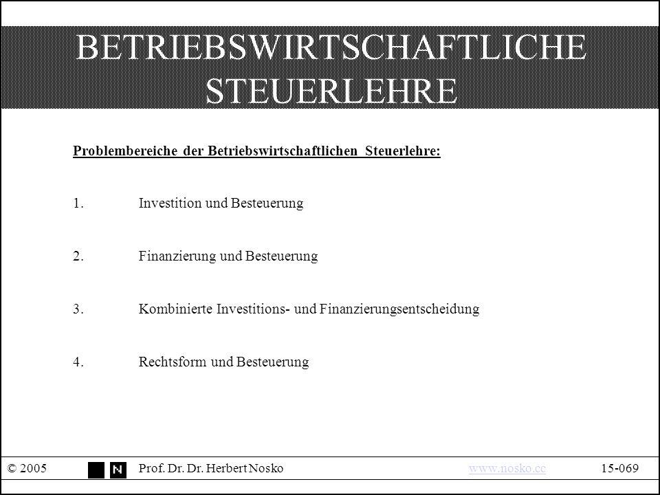 BETRIEBSWIRTSCHAFTLICHE STEUERLEHRE © 2005Prof. Dr.