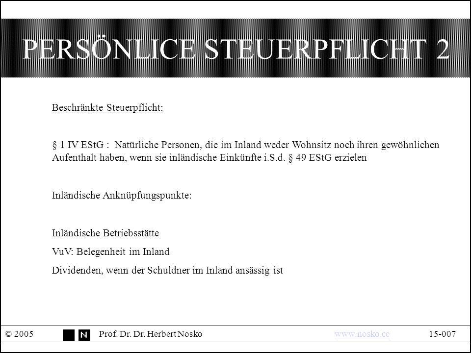 PERSÖNLICE STEUERPFLICHT 2 © 2005Prof. Dr. Dr.