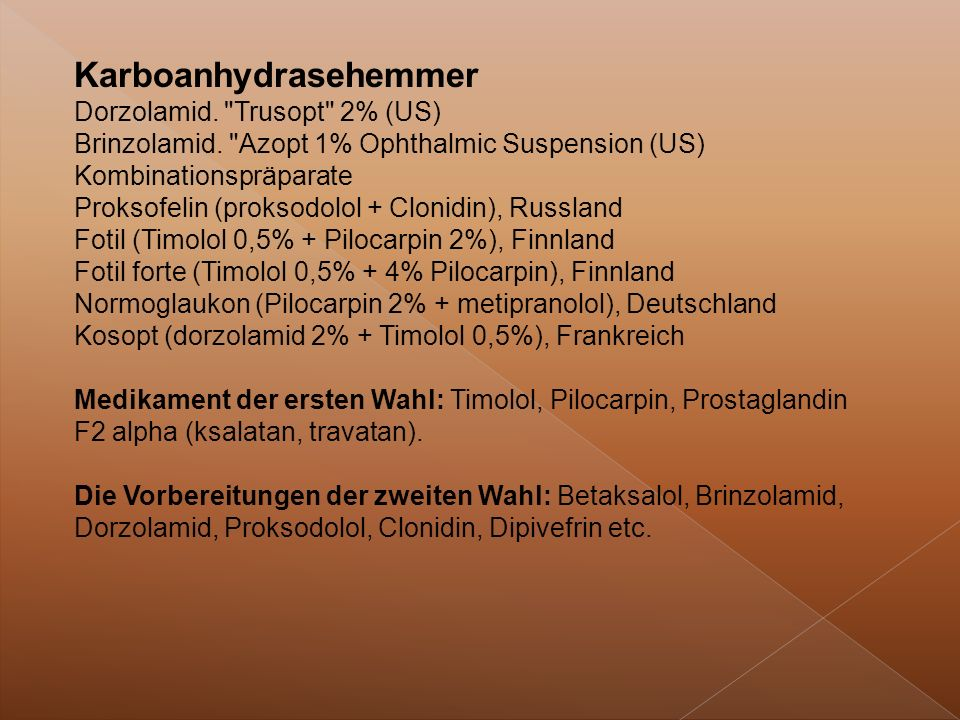 Karboanhydrasehemmer Dorzolamid. Trusopt 2% (US) Brinzolamid.