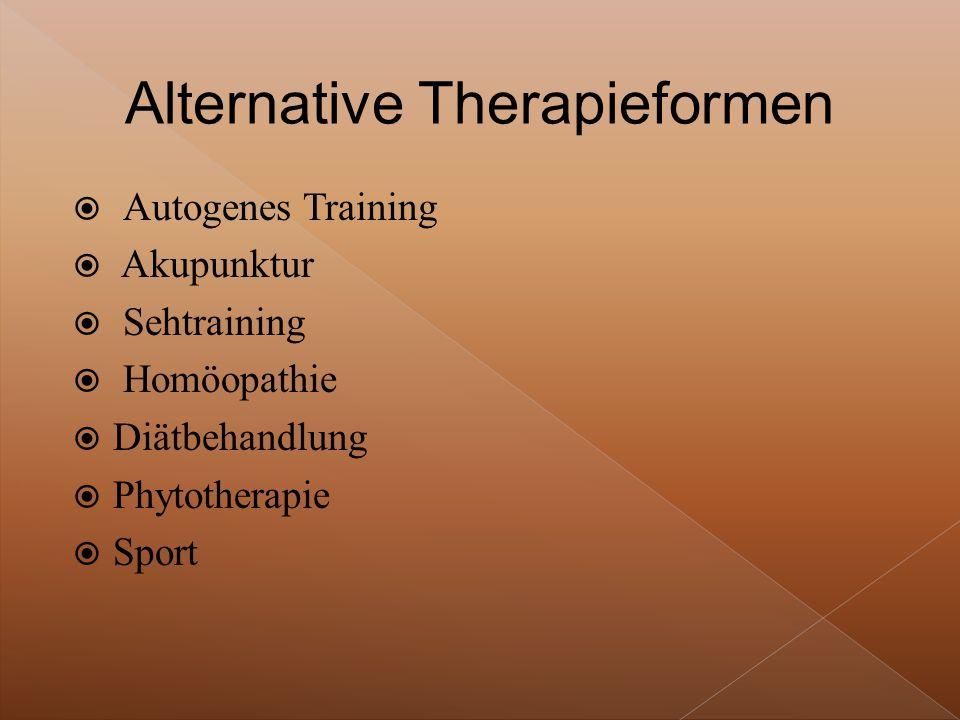  Autogenes Training  Akupunktur  Sehtraining  Homöopathie  Diätbehandlung  Phytotherapie  Sport