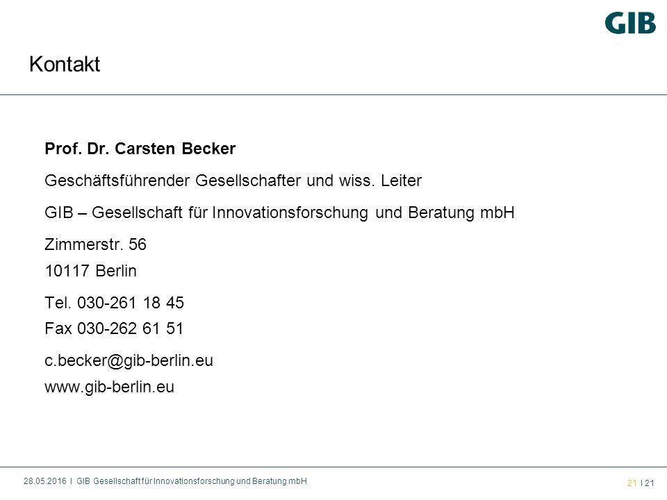 28.05.2016 l GIB Gesellschaft für Innovationsforschung und Beratung mbH 21 l 21 Prof. Dr. Carsten Becker Geschäftsführender Gesellschafter und wiss. L