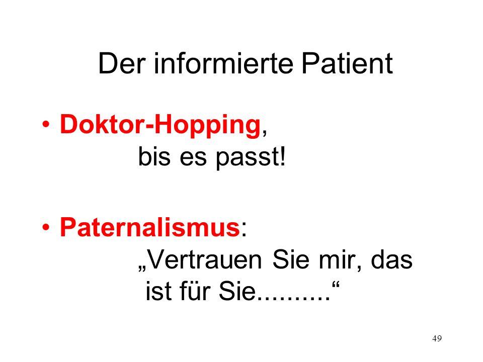 49 Der informierte Patient Doktor-Hopping, bis es passt.