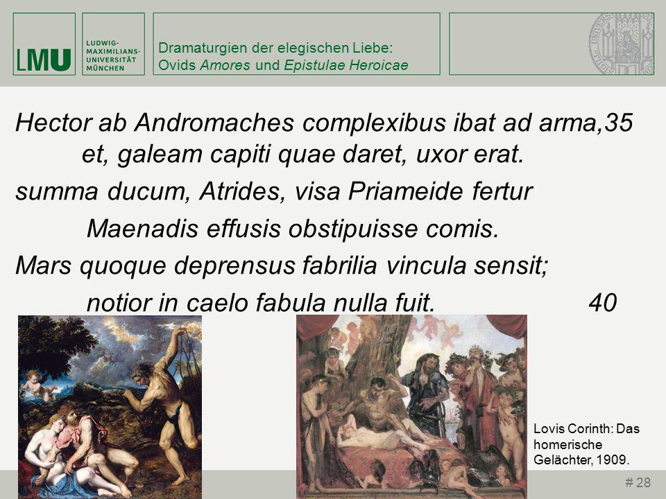 Dramaturgien der elegischen Liebe: Ovids Amores und Epistulae Heroicae Hector ab Andromaches complexibus ibat ad arma,35 et, galeam capiti quae daret, uxor erat.