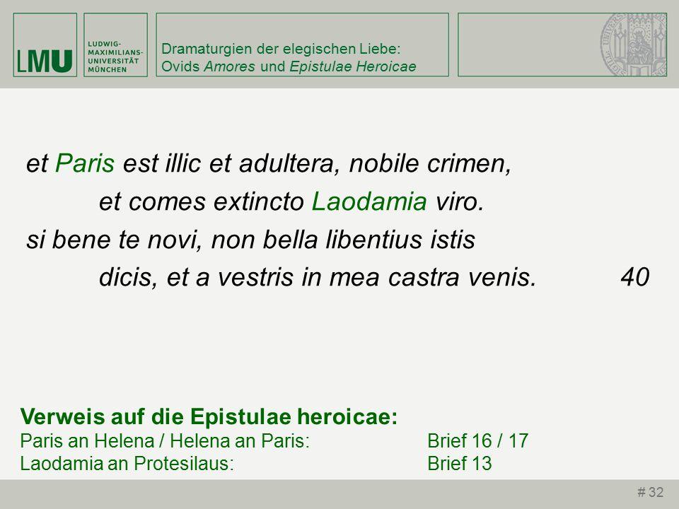 Dramaturgien der elegischen Liebe: Ovids Amores und Epistulae Heroicae et Paris est illic et adultera, nobile crimen, et comes extincto Laodamia viro.