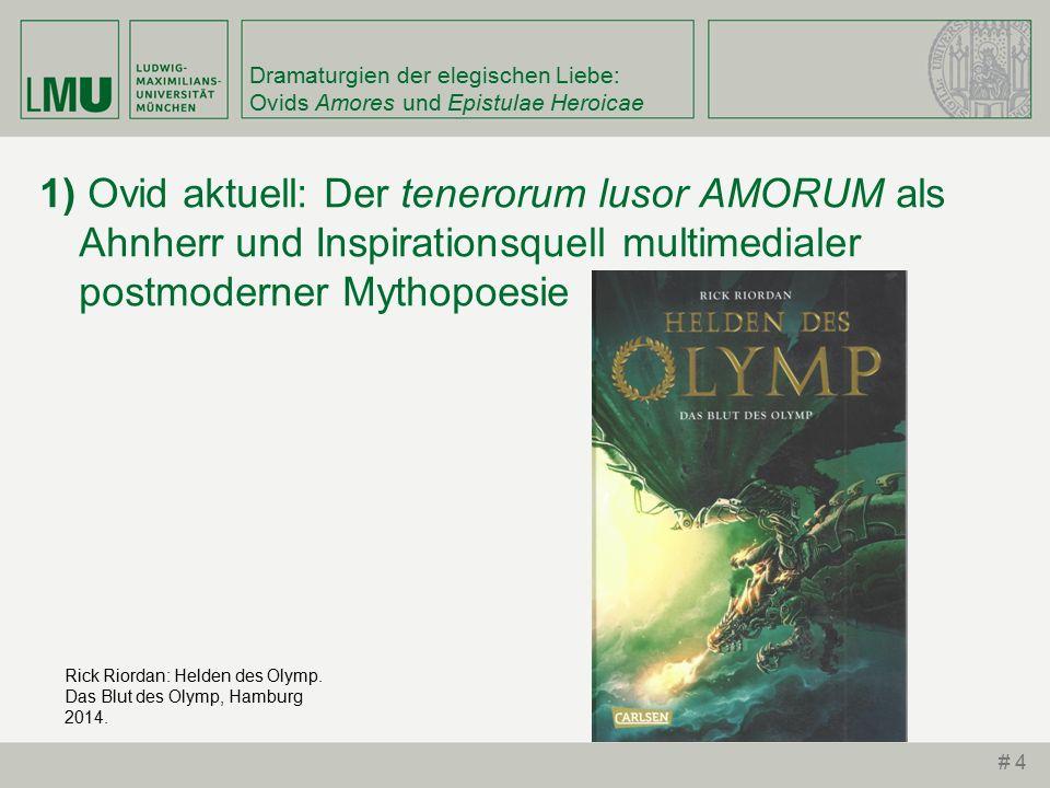 Dramaturgien der elegischen Liebe: Ovids Amores und Epistulae Heroicae Rick Riordan: Helden des Olymp.