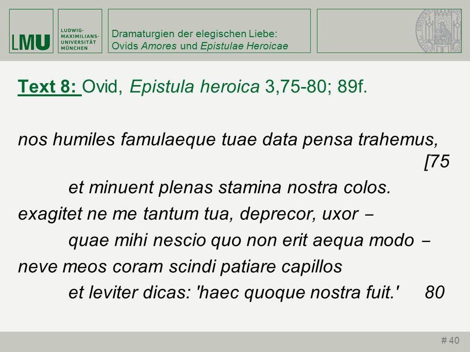 Dramaturgien der elegischen Liebe: Ovids Amores und Epistulae Heroicae Text 8: Ovid, Epistula heroica 3,75-80; 89f.