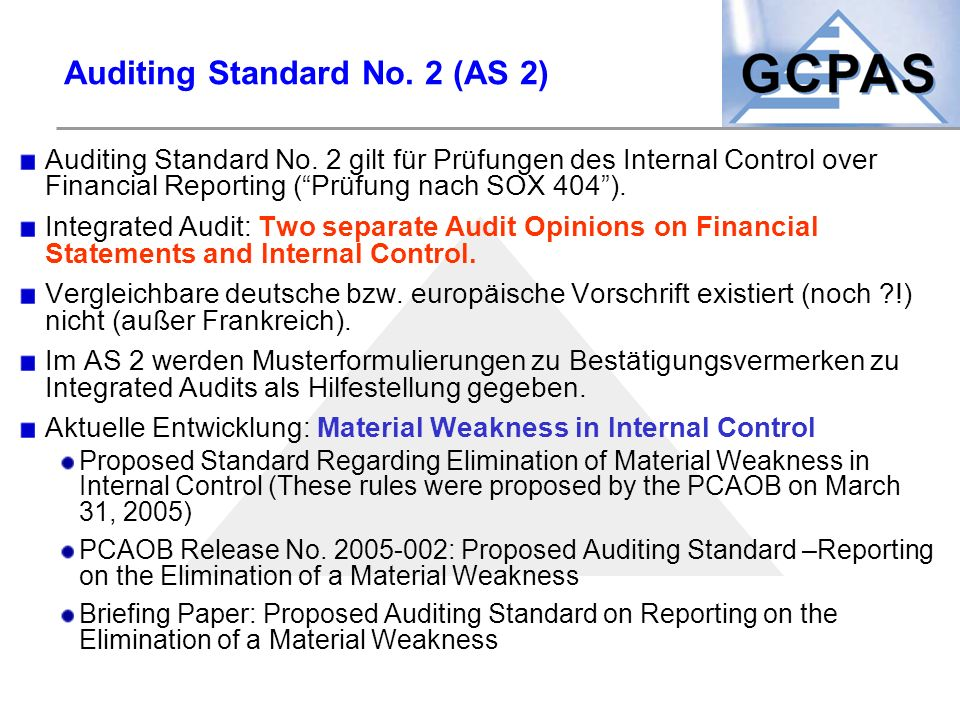"Auditing Standard No. 2 (AS 2) Auditing Standard No. 2 gilt für Prüfungen des Internal Control over Financial Reporting (""Prüfung nach SOX 404""). Inte"