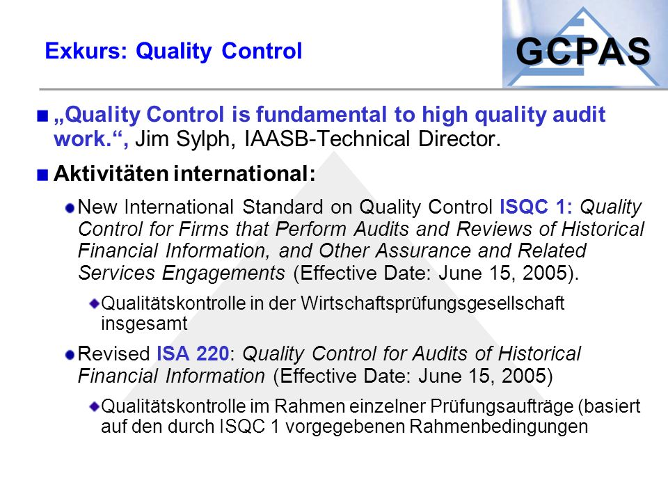 "Exkurs: Quality Control ""Quality Control is fundamental to high quality audit work."", Jim Sylph, IAASB-Technical Director. Aktivitäten international:"