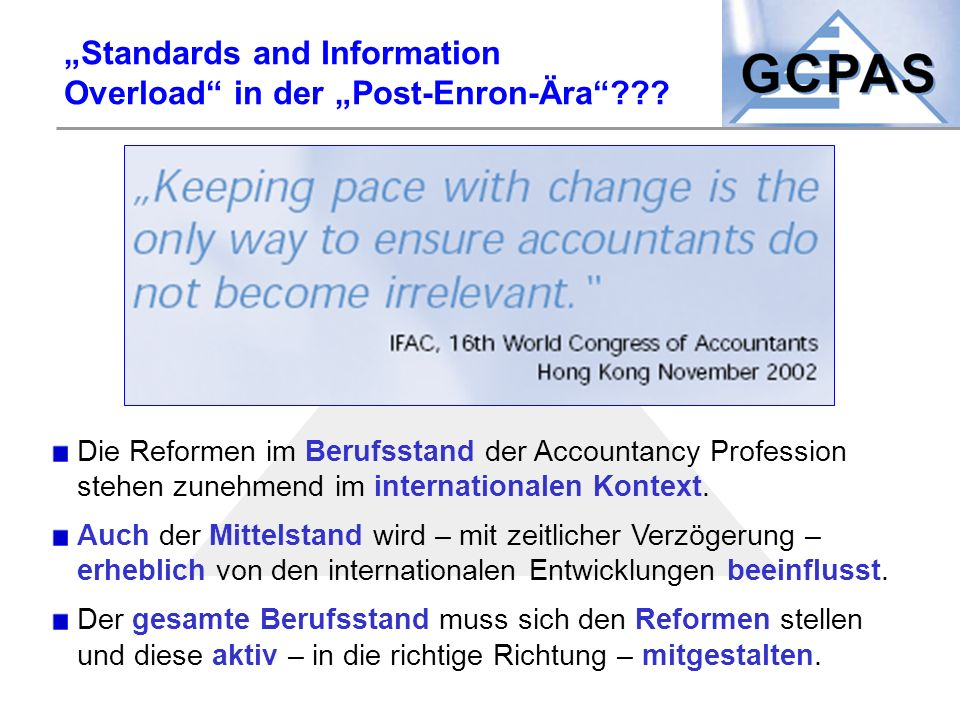 """Standards and Information Overload"" in der ""Post-Enron-Ära""??? Die Reformen im Berufsstand der Accountancy Profession stehen zunehmend im internation"